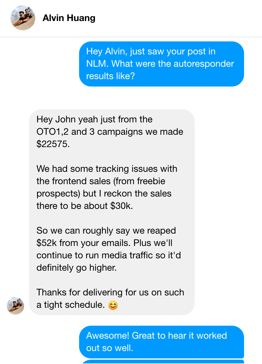 Testimonial from Alvin Huang: We reaped $52k from your emails. Plus, we'll continue to run media traffic so it'd definitely go higher. Thanks for delivering for us on such a tight schedule.